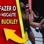 Como fazer o chute do nocaute impressionante do Joaquin Buckley no UFC