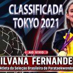 Atleta Silvana Fernandes Classificada para Tokyo 2021 – Parataekwondo